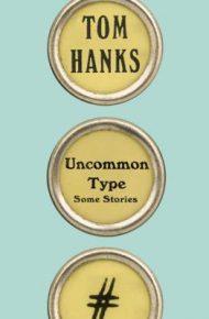 Uncommon Type: some stories - Tom Hanks