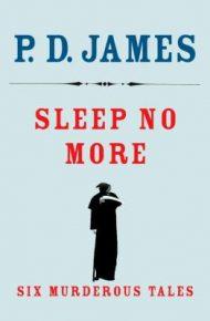 Sleep No More - P.D. James